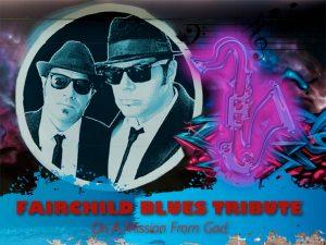 FAIRCHILD BLUES BROTHERS